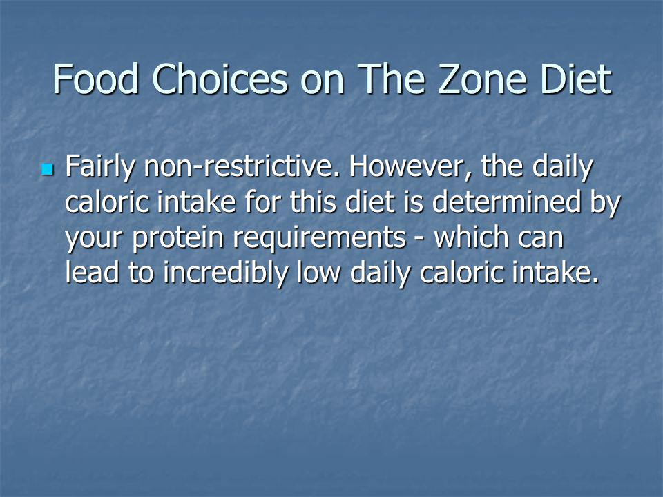 Food Choices on The Zone Diet Fairly non-restrictive.