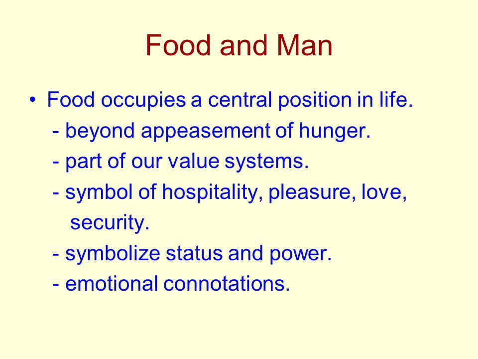 Food and Man Food occupies a central position in life.
