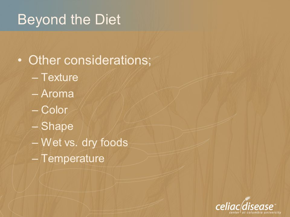 Beyond the Diet Other considerations; –Texture –Aroma –Color –Shape –Wet vs. dry foods –Temperature