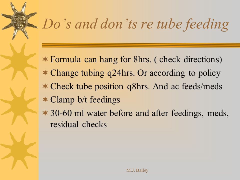 M.J.Bailey Dos and donts re tube feeding Formula can hang for 8hrs.