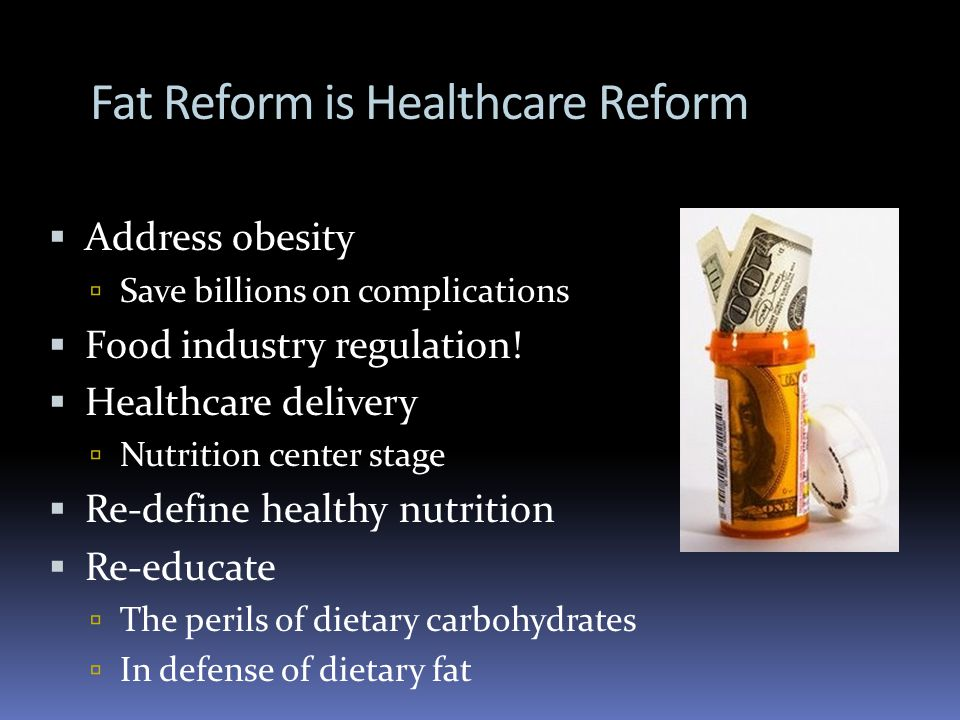Fat Reform is Healthcare Reform Address obesity Save billions on complications Food industry regulation.