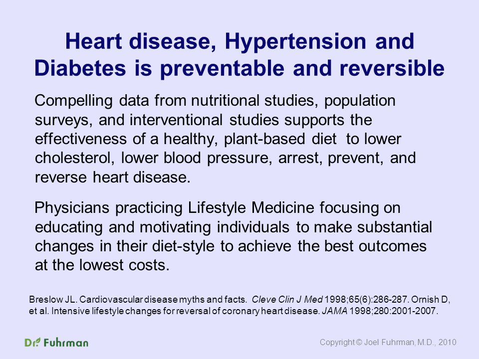 Compelling data from nutritional studies, population surveys, and interventional studies supports the effectiveness of a healthy, plant-based diet to lower cholesterol, lower blood pressure, arrest, prevent, and reverse heart disease.