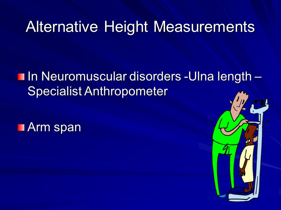 Alternative Height Measurements In Neuromuscular disorders -Ulna length – Specialist Anthropometer Arm span