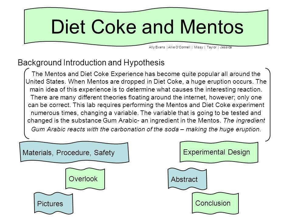 The Mentos and Diet Coke Experience has become quite popular all around the United States.
