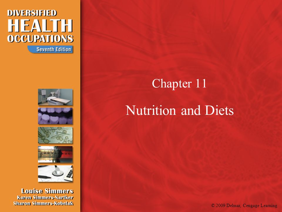 © 2009 Delmar, Cengage Learning Chapter 11 Nutrition and Diets
