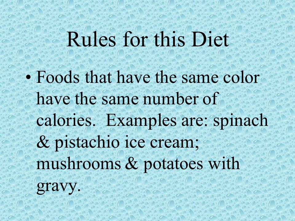 Rules for this Diet Foods that have the same color have the same number of calories.