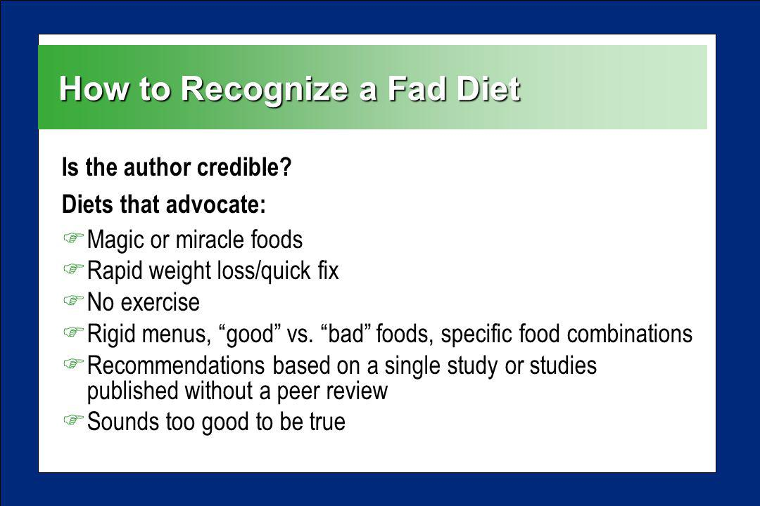 How to Recognize a Fad Diet Is the author credible.