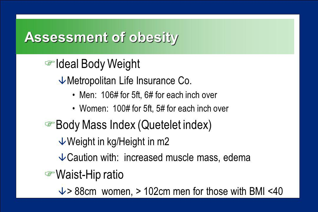 Assessment of obesity FIdeal Body Weight â Metropolitan Life Insurance Co.