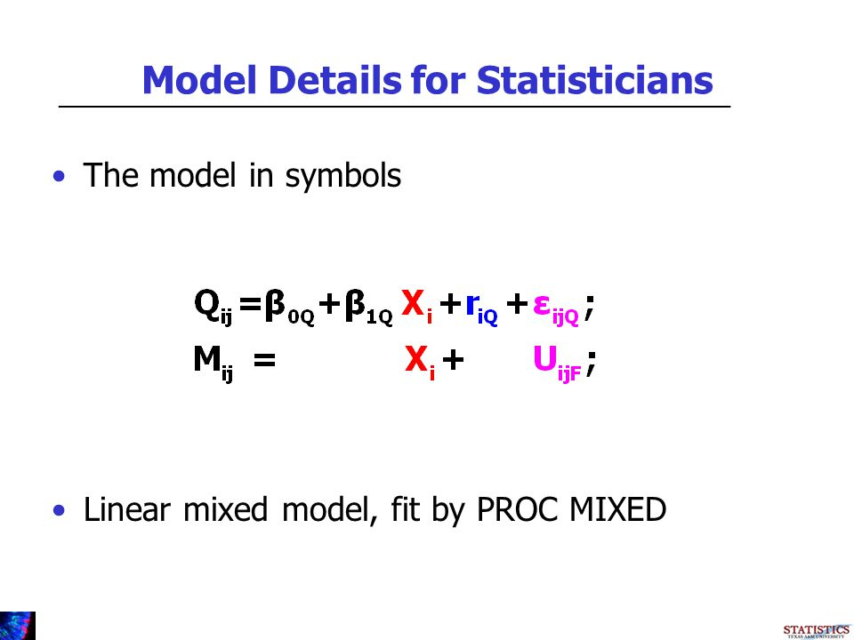 Model Details for Statisticians The model in symbols Linear mixed model, fit by PROC MIXED _________________________________________________________