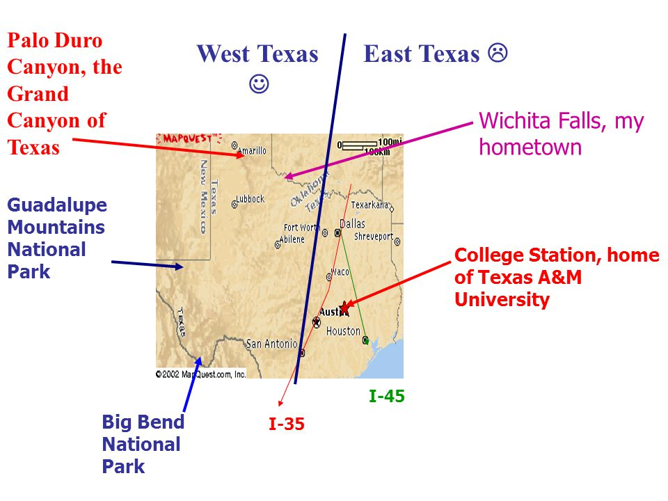 College Station, home of Texas A&M University I-35 I-45 Big Bend National Park Wichita Falls, my hometown West Texas Palo Duro Canyon, the Grand Canyon of Texas Guadalupe Mountains National Park East Texas