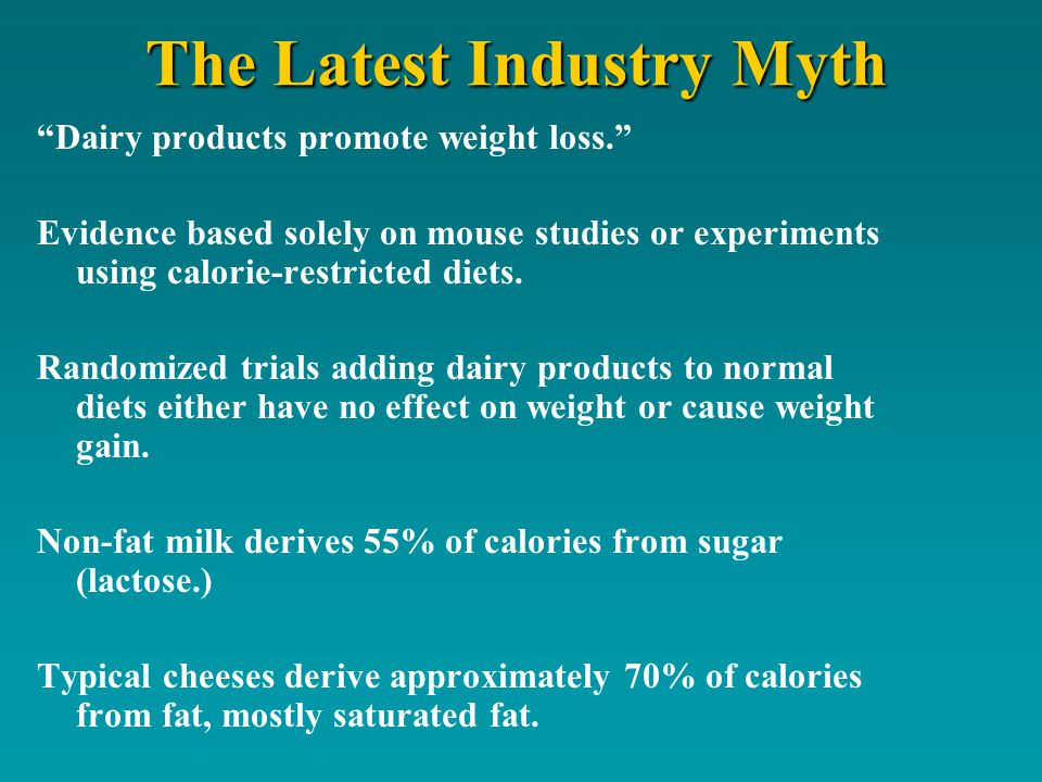 The Latest Industry Myth Dairy products promote weight loss.