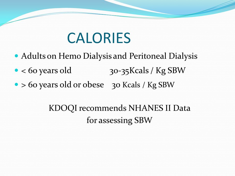Fluids Hemo Dialysis: Fluid individualized to accommodate fluid gains, blood pressure control, residual renal function.