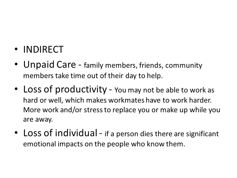 INDIRECT Unpaid Care - family members, friends, community members take time out of their day to help.