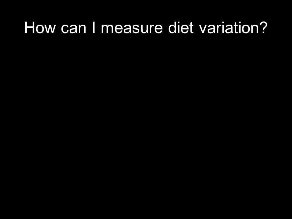 How can I measure diet variation
