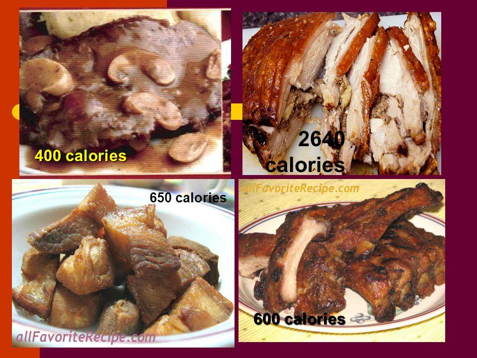 400 calories 600 calories 650 calories 2640 calories