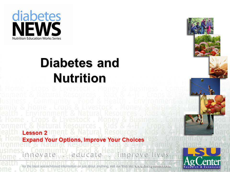 Diabetes and Nutrition Lesson 2 Expand Your Options, Improve Your Choices