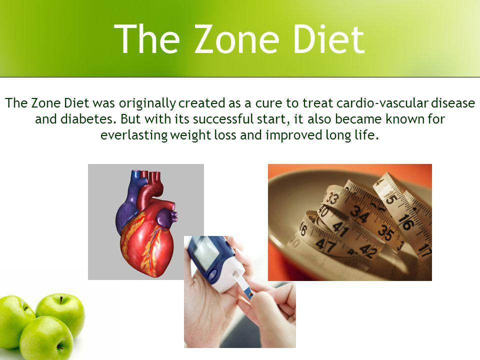 The Zone Diet The Zone Diet was originally created as a cure to treat cardio-vascular disease and diabetes. But with its successful start, it also bec