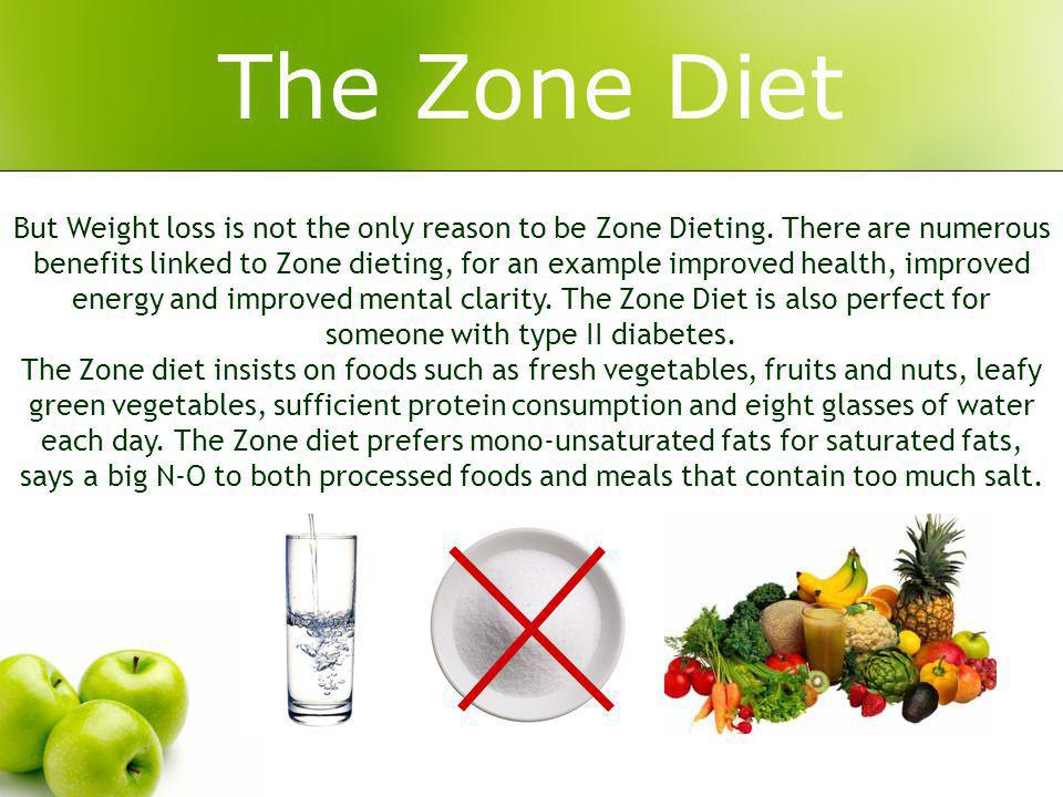 The Zone Diet But Weight loss is not the only reason to be Zone Dieting. There are numerous benefits linked to Zone dieting, for an example improved h