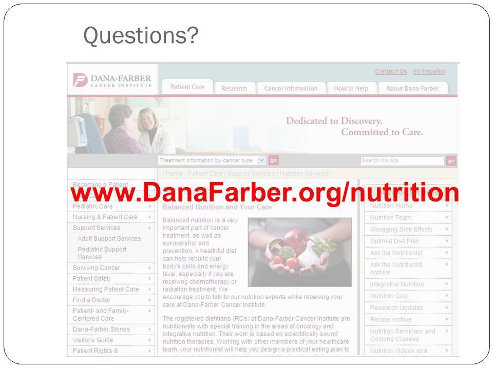 Questions? www.DanaFarber.org/nutrition