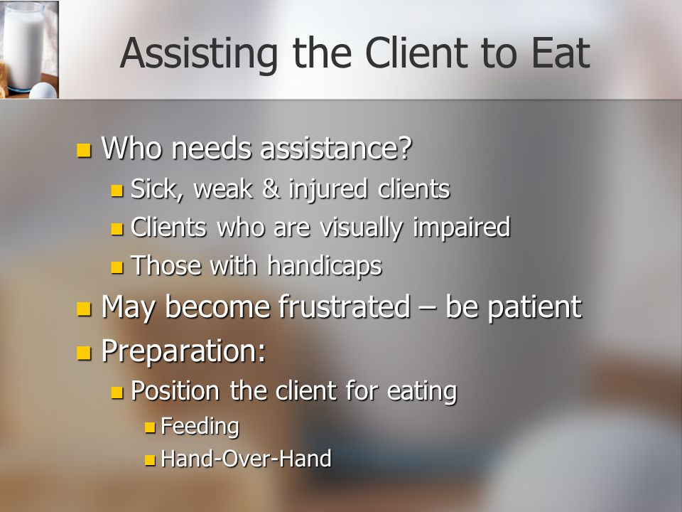 Procedures in Dietetics Assisting the client to eat Assisting the client to eat Therapeutic diets Therapeutic diets Taking a diet history Taking a diet history