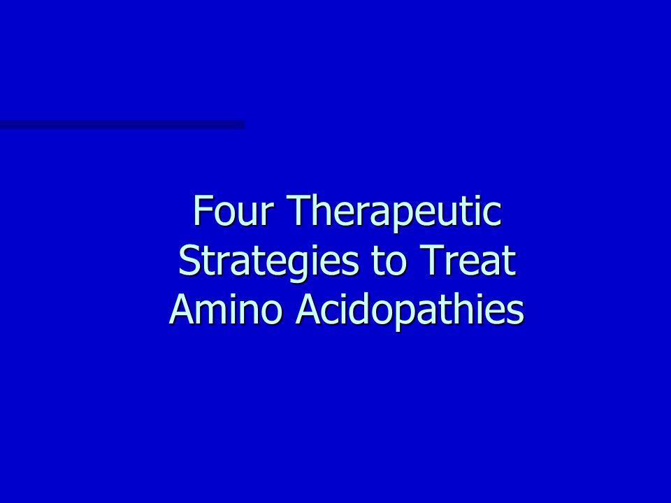Four Therapeutic Strategies to Treat Amino Acidopathies