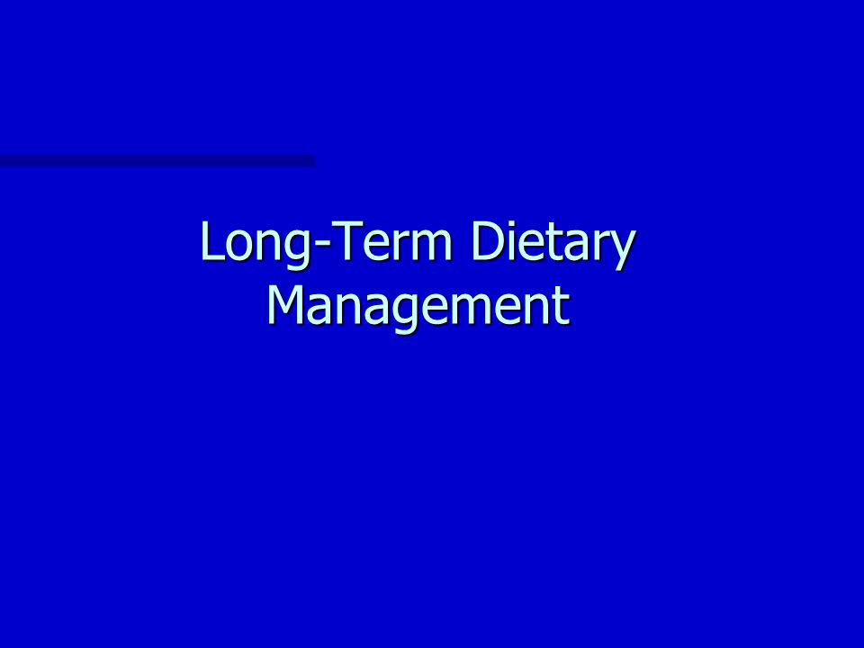 Long-Term Dietary Management