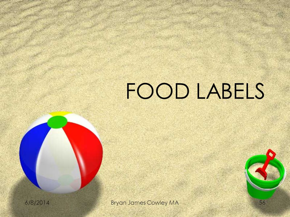6/8/2014Bryan James Cowley MA56 FOOD LABELS