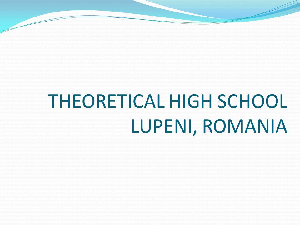 THEORETICAL HIGH SCHOOL LUPENI, ROMANIA