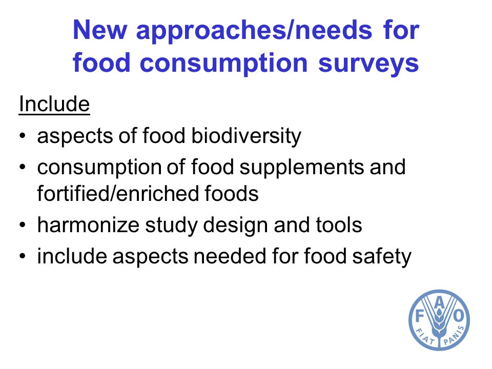 Food consumption/supply databases FAO collects food production and trade data and publish food supply data and food balance sheet data (FAOSTAT) FAO collects HBS data WHO developed the 5 GEMS/Food regional diets and the 13 cluster diets EFSA collected food consumption data from Europe and publish the concise and comprehensive food consumption database WHO is intending to develop a global food consumption database