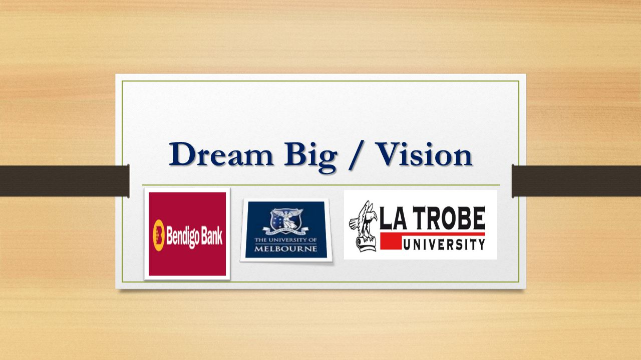 Dream Big / Vision