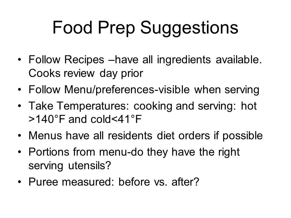 Food Prep Suggestions Follow Recipes –have all ingredients available.
