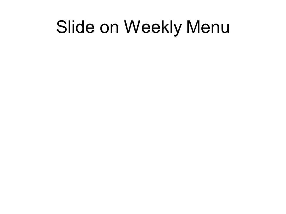 Slide on Weekly Menu