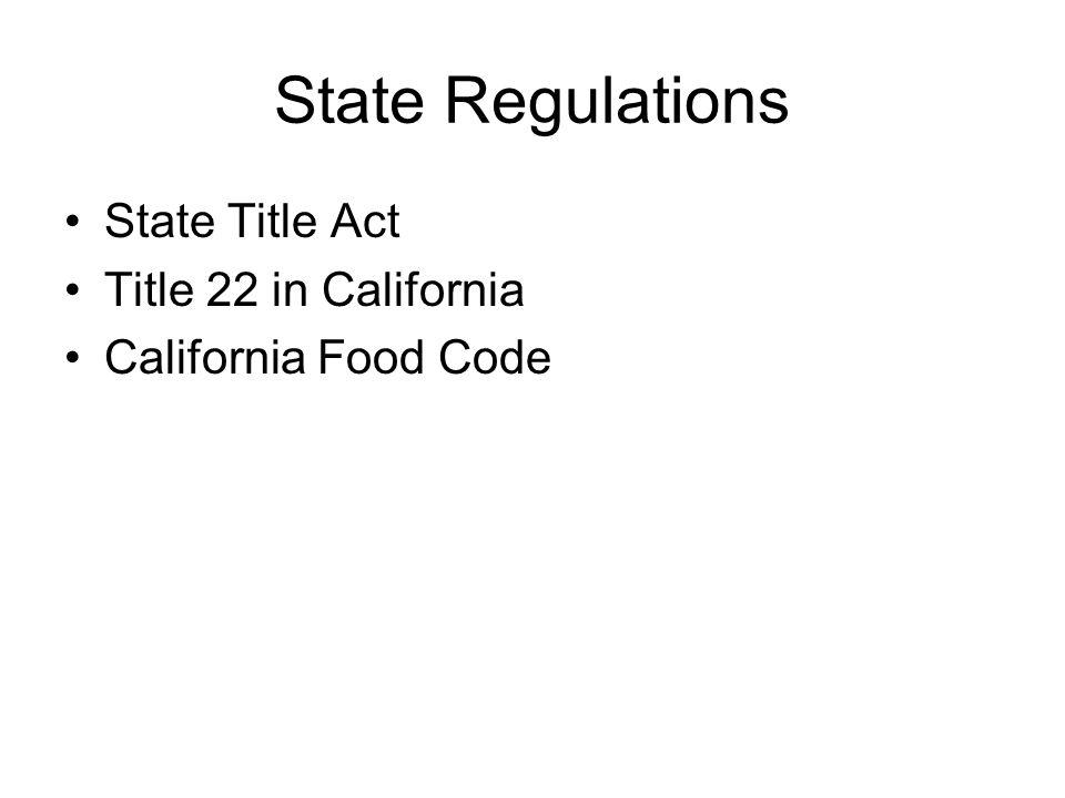 State Regulations State Title Act Title 22 in California California Food Code