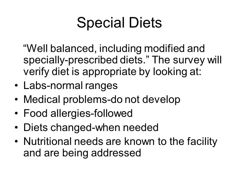 Special Diets Well balanced, including modified and specially-prescribed diets.