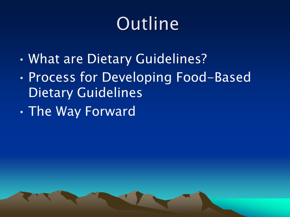 Outline Outline What are Dietary Guidelines.