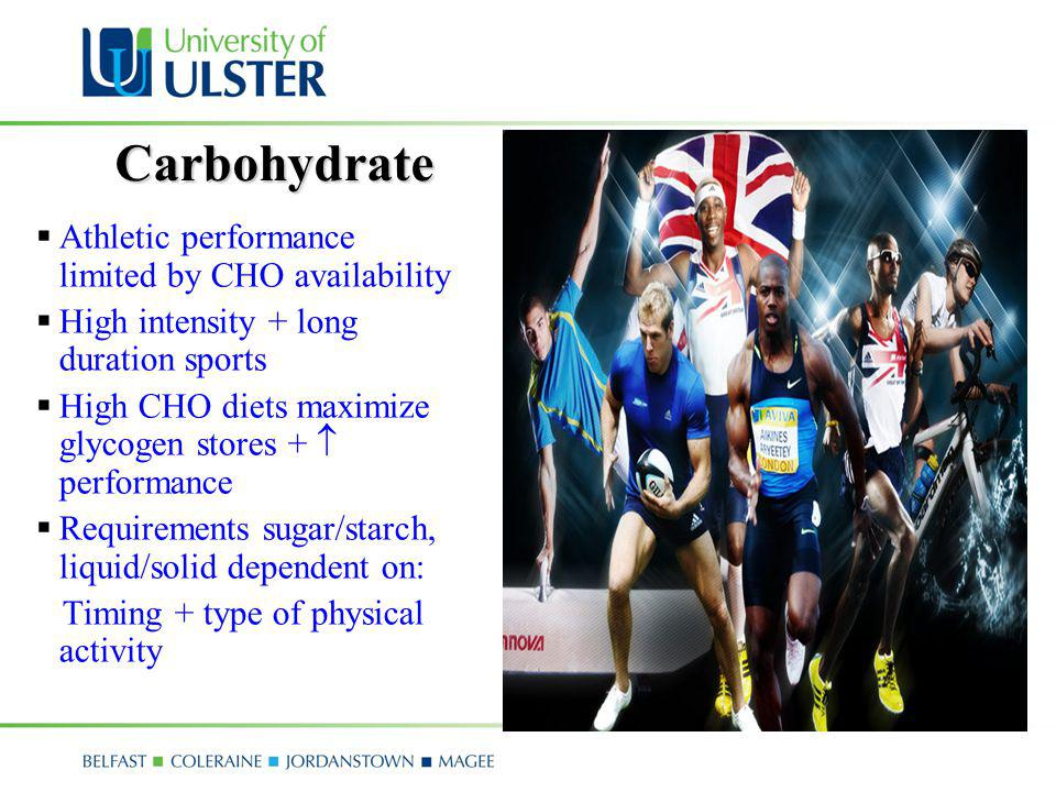 Carbohydrate Athletic performance limited by CHO availability High intensity + long duration sports High CHO diets maximize glycogen stores + performa