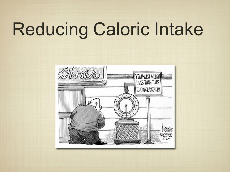 Reducing Caloric Intake