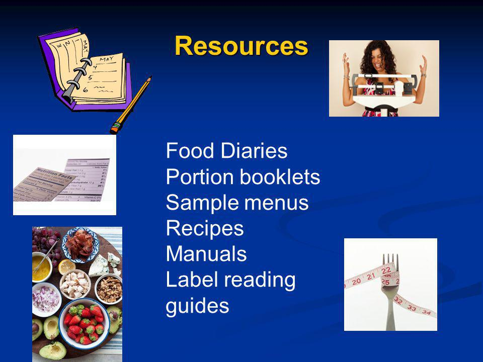 Resources Food Diaries Portion booklets Sample menus Recipes Manuals Label reading guides