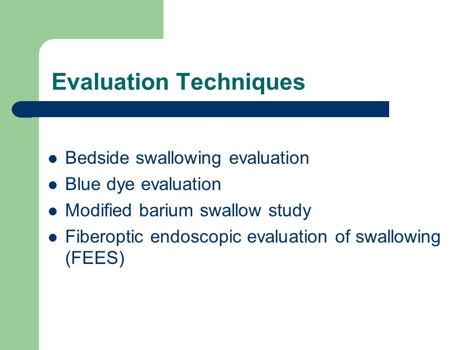 Clinical/Bedside Swallowing Evaluation Completed at bedside or in the dining room.