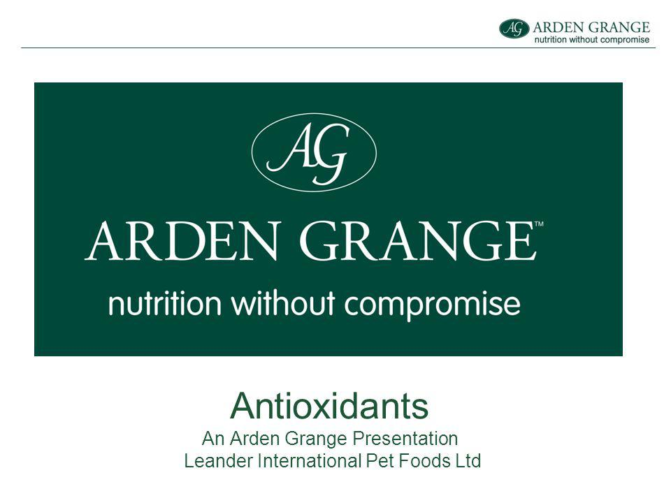 Antioxidants Introduction The inclusion of many natural dietary supplements in every recipe is a major selling point for Arden Grange.