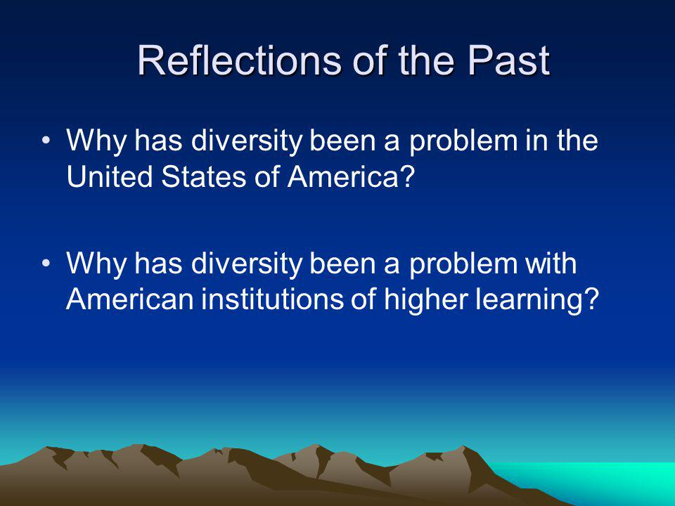 Why has diversity been a problem in the United States of America?