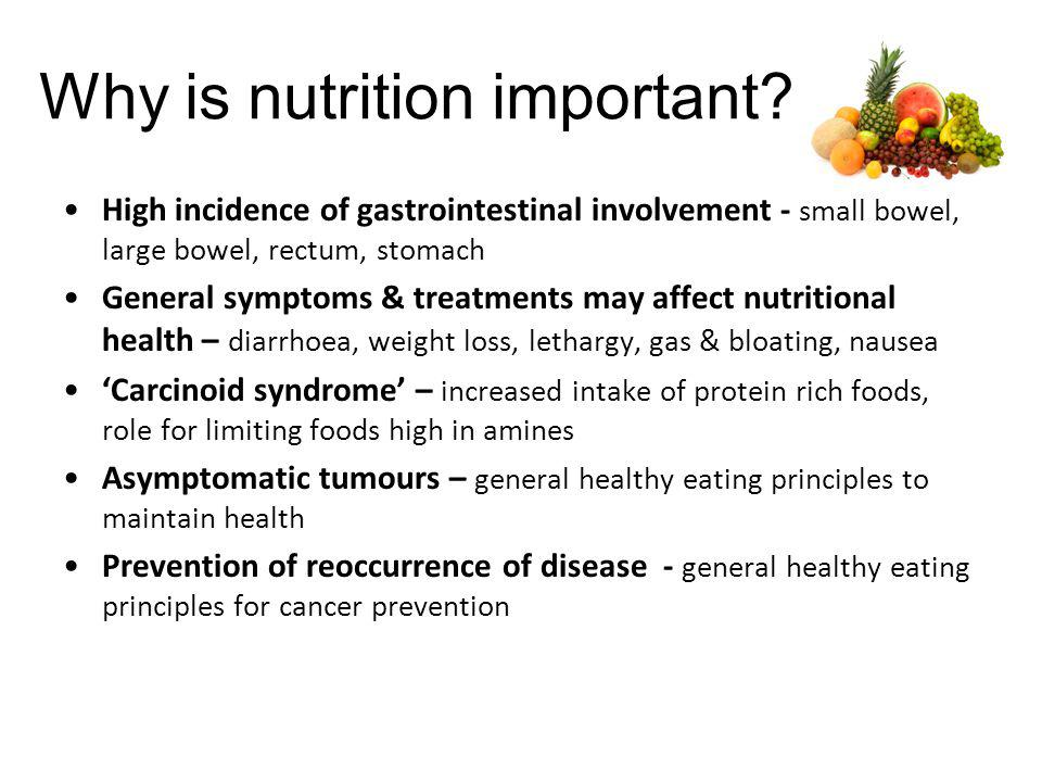 Nutritional strategies for NETs Gas and bloating/abdominal pain Very individualised Small frequent meals Reduction in gas forming foods e.g.