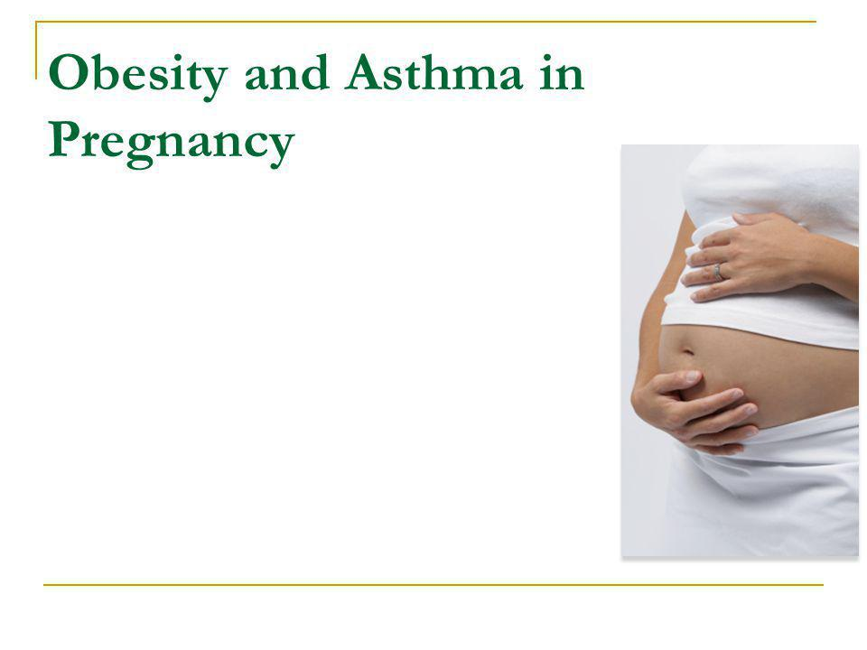 Obesity and Asthma in Pregnancy
