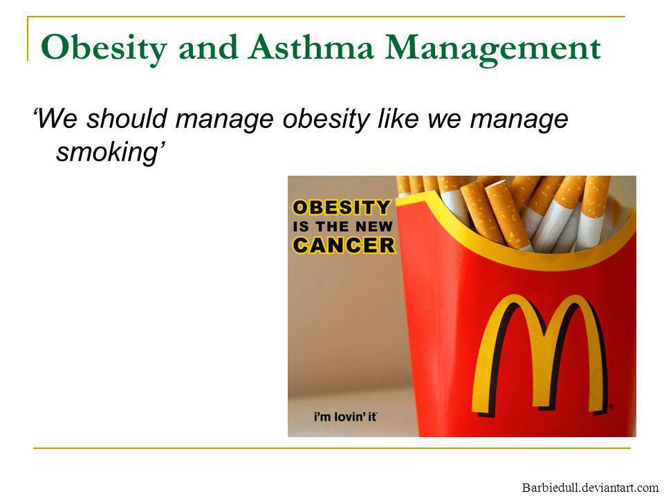 Obesity and Asthma Management We should manage obesity like we manage smoking Barbiedull.deviantart.com