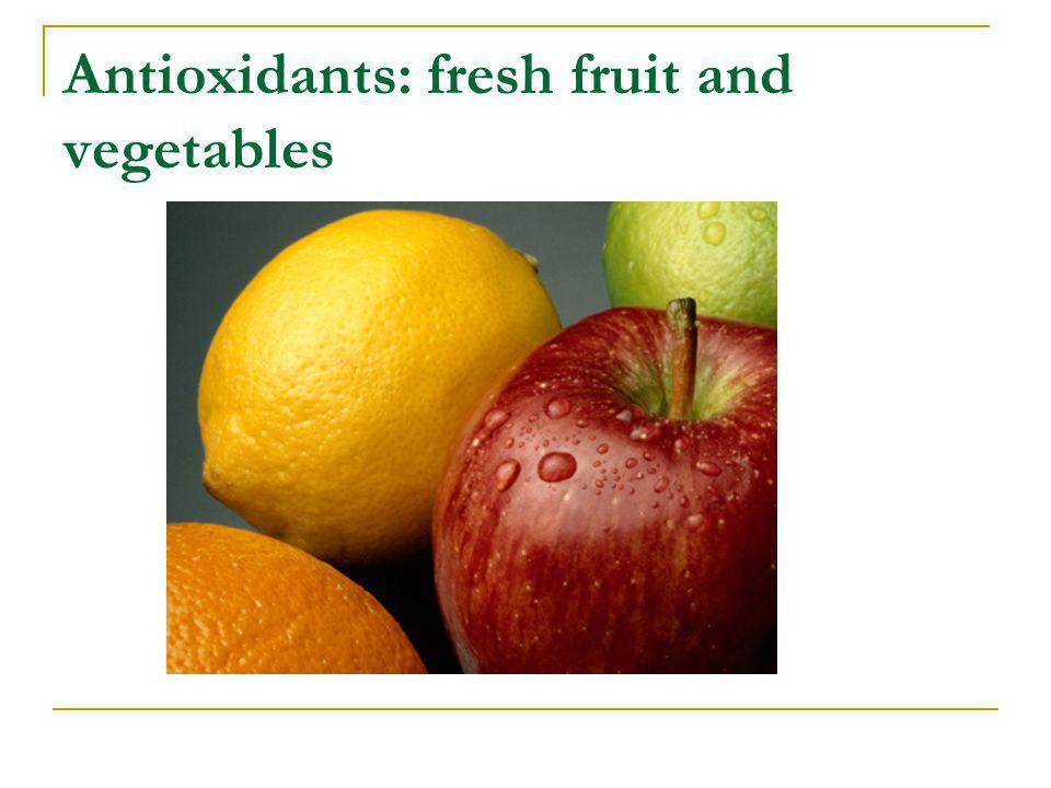 Antioxidants: fresh fruit and vegetables