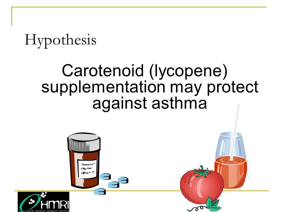 Hypothesis Carotenoid (lycopene) supplementation may protect against asthma