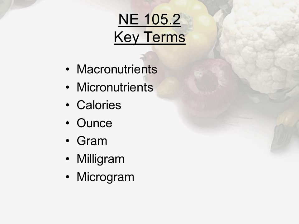 Macronutrients Nutrients required by the body in great amounts.