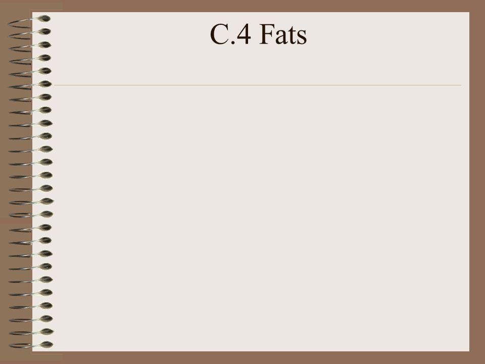 C.4 Fats