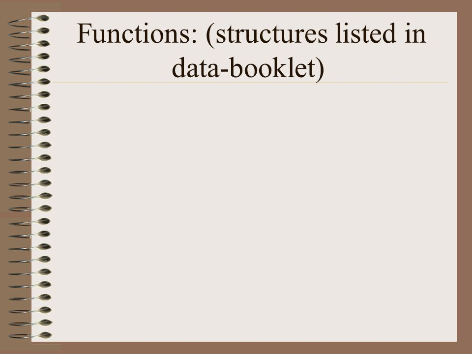 Functions: (structures listed in data-booklet)