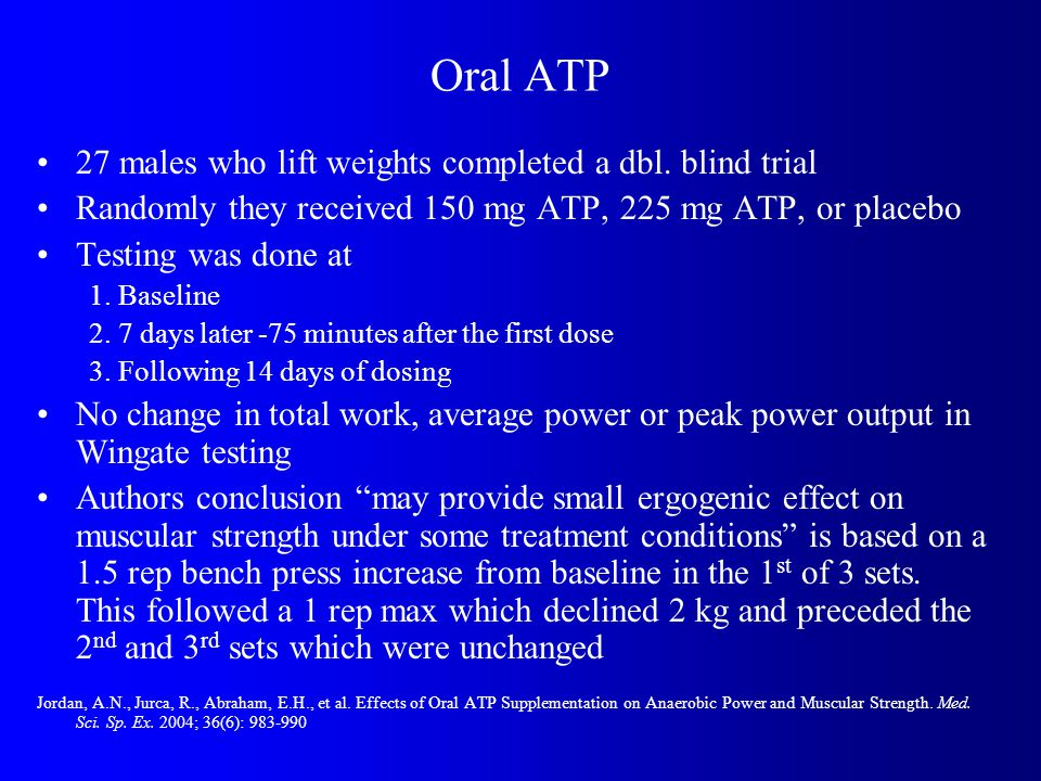 Oral ATP 27 males who lift weights completed a dbl.
